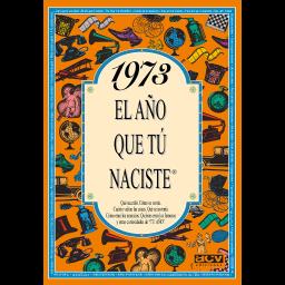 1973 El año que tú naciste